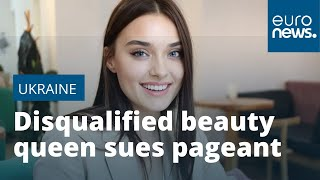 Ukrainian beauty queen who was forced to give up crown sues for discrimination
