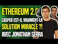 ETHEREUM 2.0 : Casper, la solution miracle ? (avec Jonathan SERRA : Blocs)