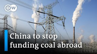 Beijing is to end support for overseas coal-fired power projects | DW News