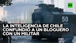 La Inteligencia de Chile confundió a un bloguero con un comandante militar