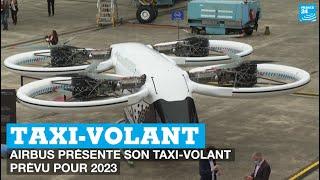 AIRBUS Tech : AirBus présente son taxi volant prévu pour 2023 • FRANCE 24