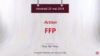 FFP Action FFP : le titre est sorti de sa phase de consolidation - Flash analyse IG 25.05.2018