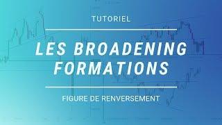 TUTORIEL 1 EPISODE 3 : LES BROADENING FORMATIONS