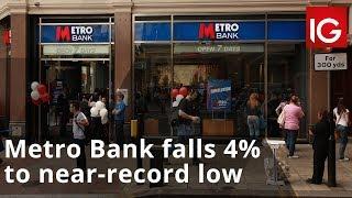 METRO BANK PLC ORD Metro Bank falls 4% to near-record low