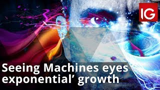 SEEING MACHINES LIMITED ORD NPV AI led tech company Seeing Machines eyes 'exponential' growth