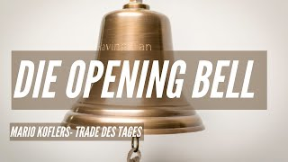 Trade des Tages - Die Opening Bell