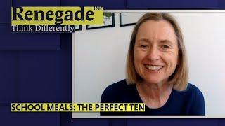 Renegade Inc | School Meals: The Perfect Ten