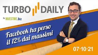 FACEBOOK INC. Turbo Daily 07.10.2021 - Facebook ha perso il 12% dai massimi