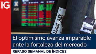 IBEX35 INDEX Análisis del S&P500, China A50, el Ibex… el optimismo avanza imparable ante la fortaleza del mercado