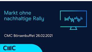 Markt ohne nachhaltige Rally (CMC Börsenbuffet 1.3.21)