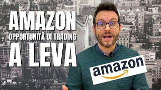 AMAZON.COM INC. STRATEGIA DI TRADING SU AZIONI AMAZON (in vista delle trimestrali)