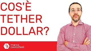 "TETHER Cos'è Tether dollar (USDT), ovvero il ""crypto-dollaro""?"