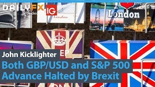 AMP LIMITED Both GBPUSD and S&P 500 Advance Halted by Brexit Headlines, EURUSD In ECB's Pull (Trading Video)