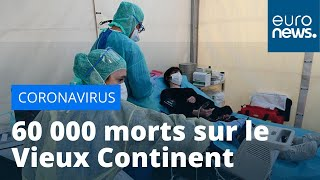Coronavirus : plus de 60 000 morts sur le Vieux Continent depuis le début de l'épidémie
