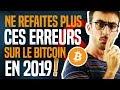 Bitcoin - NE REFAITES PLUS CES ERREURS SUR LE BITCOIN EN 2019 ! #crypto