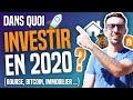 DANS QUOI INVESTIR EN 2020 ? (Immobilier, Bourse & Bitcoin)