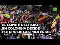 El Comité del Paro en Colombia decide el futuro de las protestas ante reticencias con el Gobierno