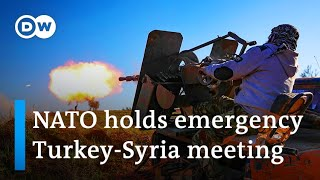 Turkey-Syria tensions grow: NATO schedules emergency meeting | DW News