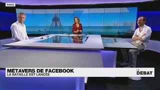 FACEBOOK INC. Métavers de Facebook : la bataille est lancée • FRANCE 24