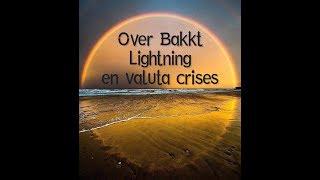 (266) Over Bakkt, lightning en valutacrises
