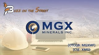 """MGX MINERALS INC ORD The Latest """"Buzz on the Street"""" Show: Featuring MGX Minerals Inc. (OTCQB: MGXMF) (CSE: XMG) Coverage"""