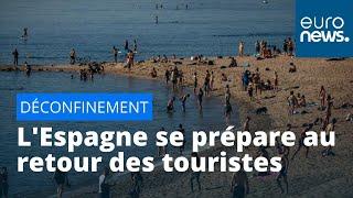 Espagne : fin de la quarantaine pour les touristes étrangers dès le 1er juillet