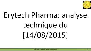 ERYTECH PHARMA Analyse technique du cours de Bourse de Erytech demandée par le forum Boursorama!