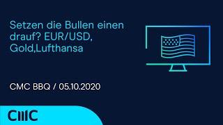 EUR/USD Setzen die Bullen einen drauf? EUR/USD, Gold,Lufthansa (CMC BBQ 05.10.20)