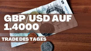 GBP/USD Trade des Tages - GBP/USD auf 1.4000