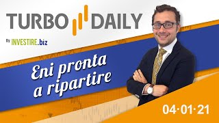ENI Turbo Daily 04.01.2021 - Eni pronta a ripartire
