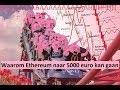 (175) Waarom Ethereum naar 5000 euro kan gaan