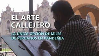 El arte callejero la única opción de miles de peruanos en pandemia