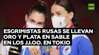 GOLD - USD Esgrimistas rusas se llevan oro y plata en sable en los JJ.OO. en Tokio