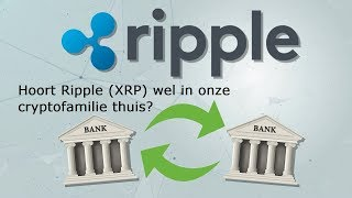 RIPPLE (203) Hoort Ripple wel in onze cryptofamilie thuis?