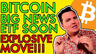 BITCOIN BREAKING! BIG BITCOIN ETF NEWS!!! EXPLOSIVE MOVE COMING! [Get Ready!]