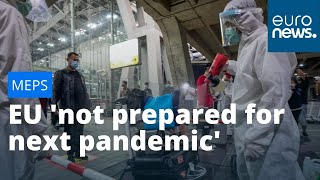 EU 'not prepared for next pandemic', say MEPs