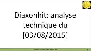 EUROBIO-SCIENTIFIC Analyse technique du cours de Bourse de Diaxonhit demandée par le forum Boursorama.[03-08-2015]