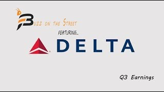 """DELTA AIR LINES INC. The Latest """"Buzz on the Street"""" Video Recap: Featuring Delta Air Lines (NYSE: DAL) 2018 Q3 Earning"""