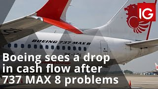 BOEING COMPANY THE Boeing sees a drop in cash flow after 737 MAX 8 problems