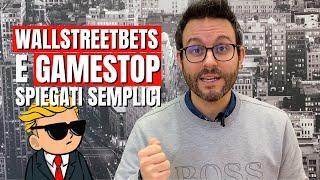 GAMESTOP CORP. WALLSTREETBETS e GAMESTOP SPIEGATI SEMPLICI #MoneyNeverSleeps con Luca Discacciati