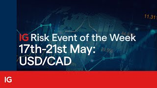 USD/CAD Risk event for the week starting Monday 17 May: USD/CAD