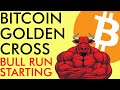 HOLY COW!!! BITCOIN GOLDEN CROSS & 100% ACCURATE SIGNAL SAY BULL RUN IS HERE