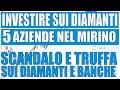 Investire  in Diamanti e Banche dopo lo Scandalo: le 5 Aziende che ho nel Mirino
