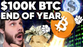 BITCOIN $100k BITCOIN End of Year? My Prediction is HIGHER!!!