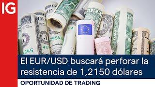 EUR/USD El EUR/USD buscará perforar la resistencia de los 1,2150 dólares | Oportunidad de trading