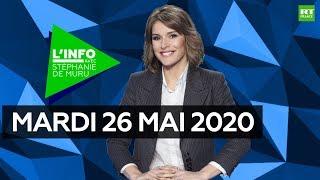 L'Info avec Stéphanie De Muru – Mardi 26 mai 2020 : plan automobile, hôpital public, Gilets jaunes