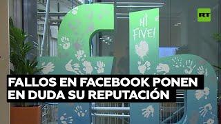 FACEBOOK INC. Fallos en Facebook y acusaciones contra la red ponen en duda su reputación