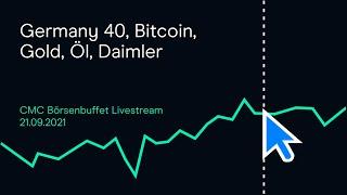 BITCOIN GOLD Germany 40, Bitcoin, Gold, Öl, Daimler ( CMC Börsenbuffet 21.09.21)