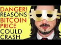 DANGER! THESE 6 REASONS CRASH BITCOIN PRICES HARD [EXPLAINED]