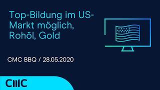 GOLD - USD Top-Bildung im US-Markt möglich, Rohöl, Gold (CMC BBQ 28.05.2020)